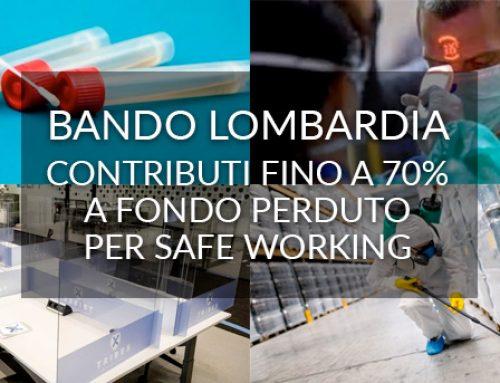 """Bando """"Safe Working – io riapro sicuro"""" – contributi a FONDO PERDUTO per interventi connessi alla sicurezza sanitaria a favore delle micro e piccole imprese lombarde"""